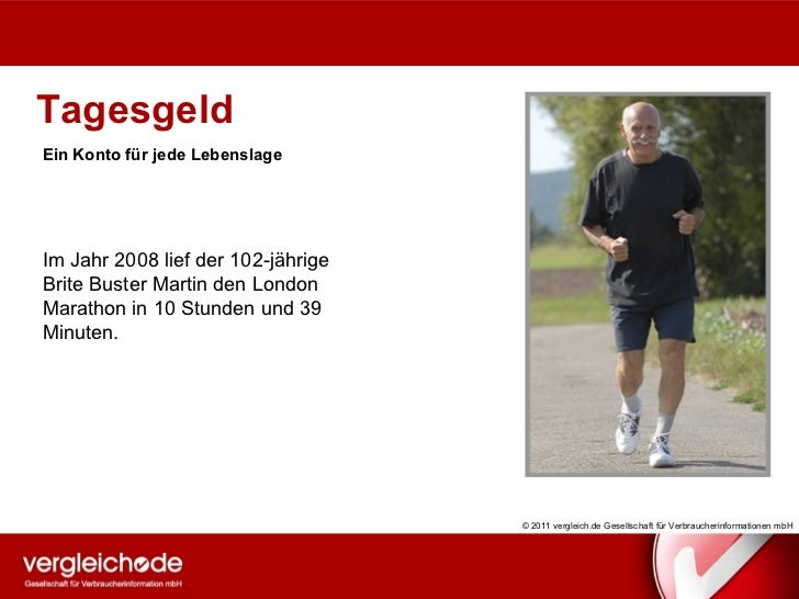 Tagesgeld Ein Konto für jede Lebenslage © 2011 vergleich.de Gesellschaft für Verbraucherinformationen mbH Im Jahr 2008 lie...