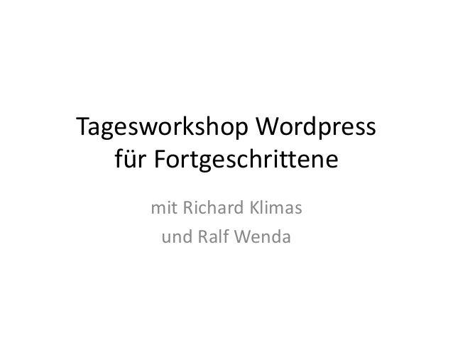 Tagesworkshop Wordpress   für Fortgeschrittene     mit Richard Klimas      und Ralf Wenda