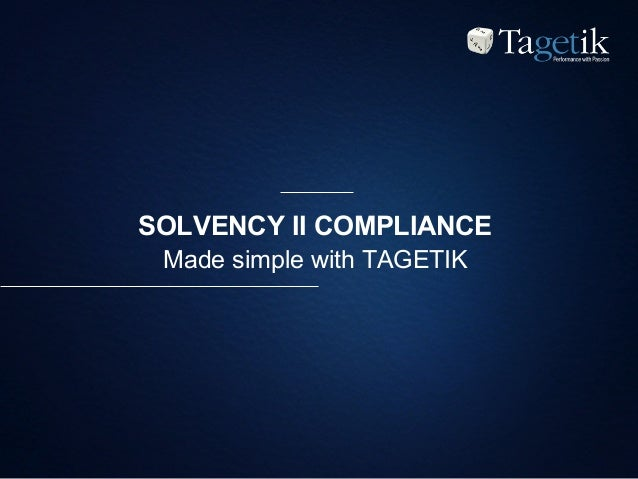 SOLVENCY II COMPLIANCE Made simple with TAGETIK