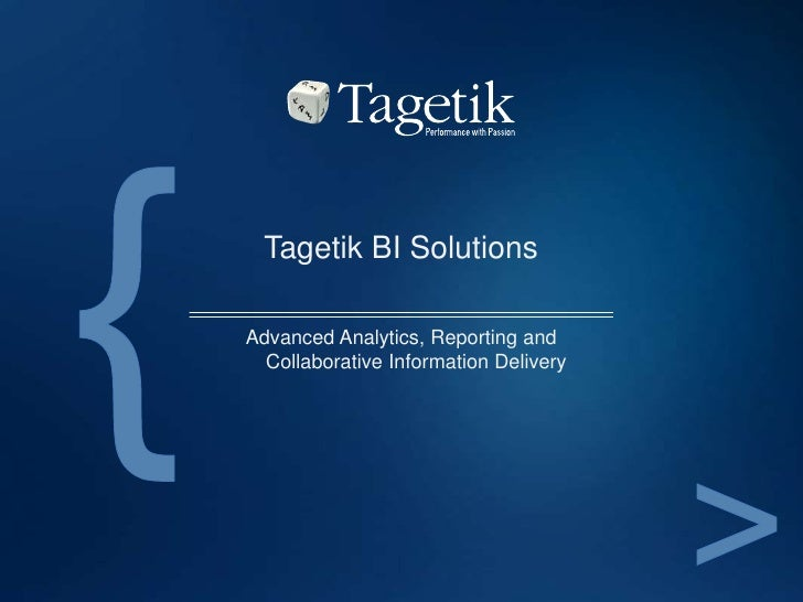 Tagetik BI SolutionsAdvanced Analytics, Reporting and  Collaborative Information Delivery