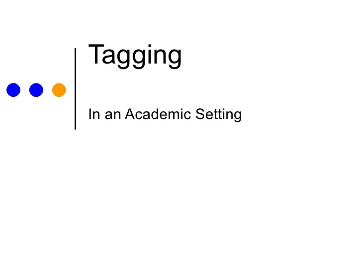Tagging  In an Academic Setting
