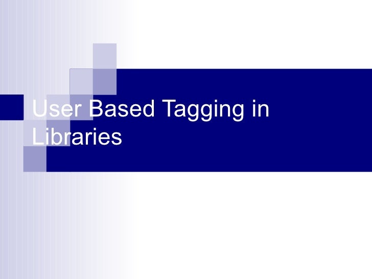 User Based Tagging in Libraries