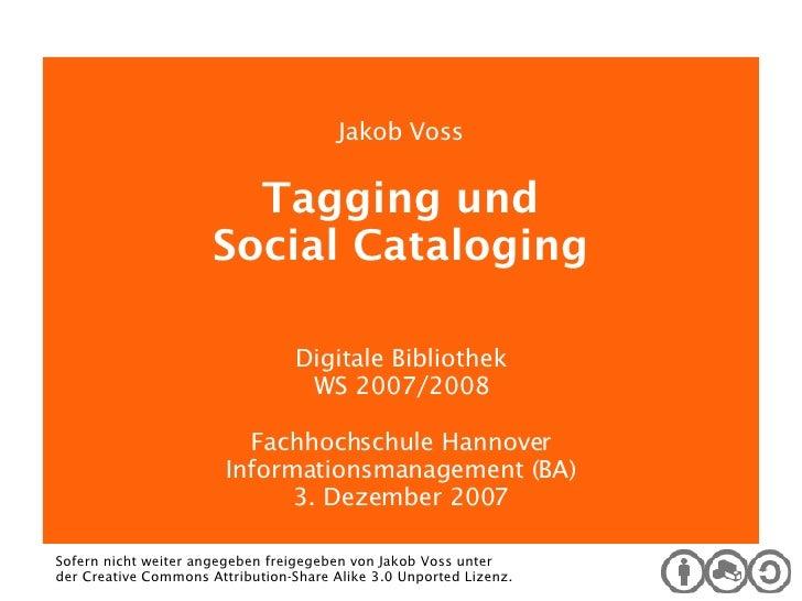 <ul><ul><li>Digitale Bibliothek </li></ul></ul>Jakob Voss Tagging und Social Cataloging Digitale Bibliothek WS 2007/2008 F...