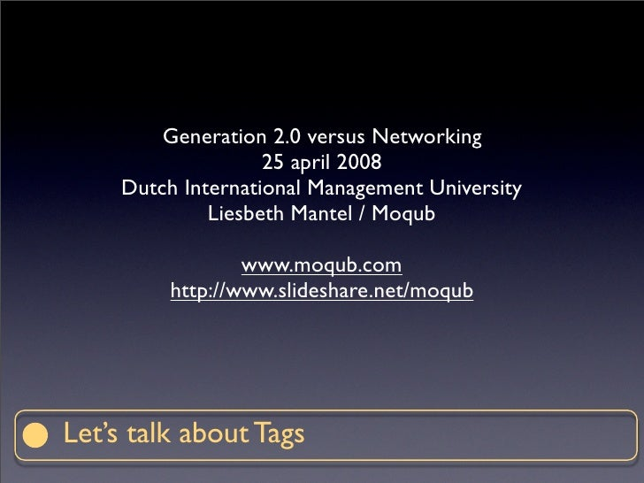 Generation 2.0 versus Networking                     25 april 2008      Dutch International Management University         ...