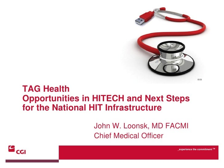 TAG Health Opportunities in HITECH and Next Steps for the National HIT Infrastructure                  John W. Loonsk, MD ...