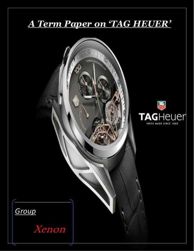 1 A Term Paper on 'TAG HEUER' Group Xenon