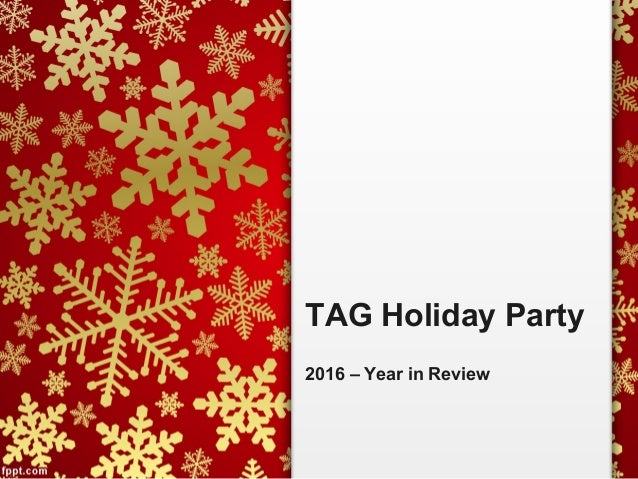 TAG Holiday Party 2016 – Year in Review
