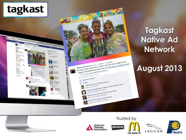 Tagkast Native Ad Network August 2013 Trusted by