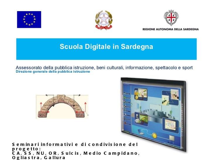 Seminari informativi e di condivisione del progetto:  CA, SS, NU, OR, Sulcis, Medio Campidano, Ogliastra, Gallura Silvano ...