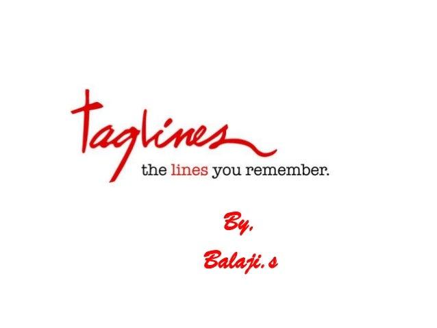 Taglines By, Balaji.s