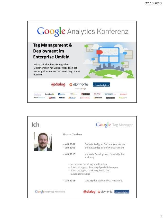 22.10.2013  Tag Management & Deployment im Enterprise Umfeld Wie er für den Einsatz in großen Unternehmen mit vielen Websi...