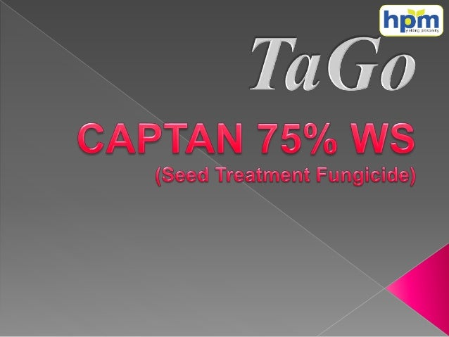  TaGO (Captan 75% WS) is Non-systemic fungicide with Protective and Curative action.  It is WS formulation which stands ...