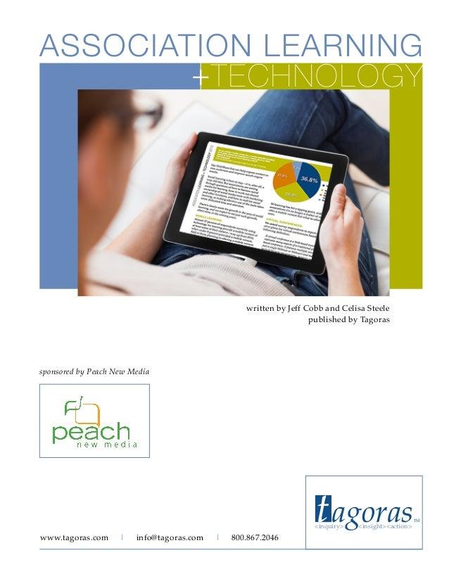 ASSOCIATION LEARNING TECHNOLOGY www.tagoras.com | info@tagoras.com | 800.867.2046 + written by Jeff Cobb and Celisa Steele...