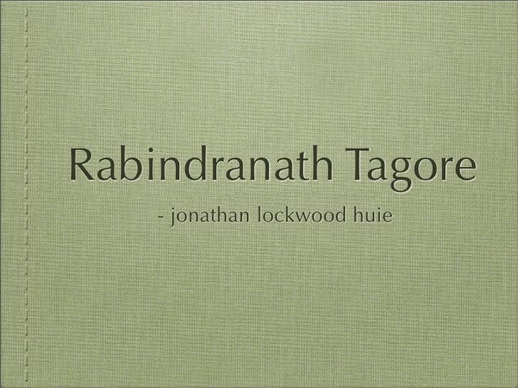 Rabindranath Tagore     - jonathan lockwood huie
