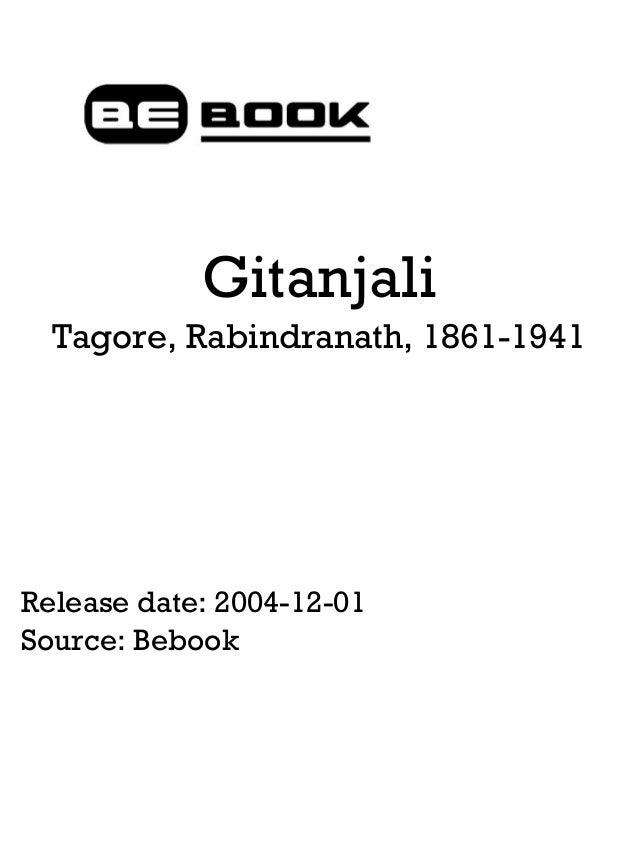 Gitanjali Tagore, Rabindranath, 1861-1941  Release date: 2004-12-01 Source: Bebook
