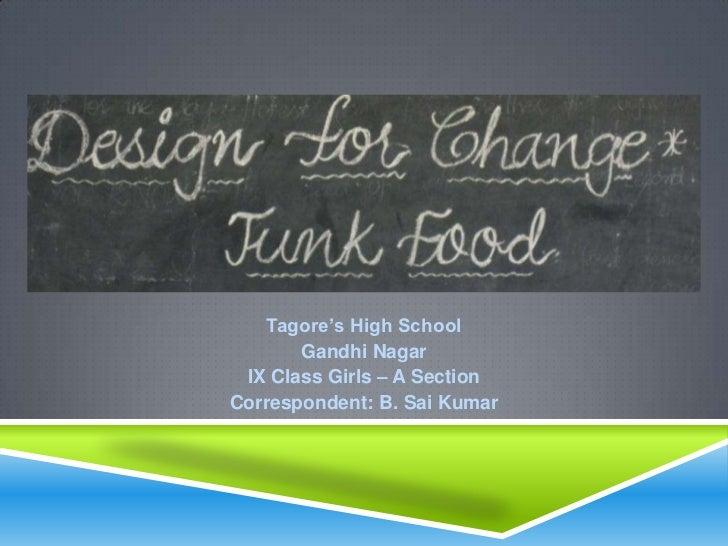 Tagore's High School       Gandhi Nagar IX Class Girls – A SectionCorrespondent: B. Sai Kumar
