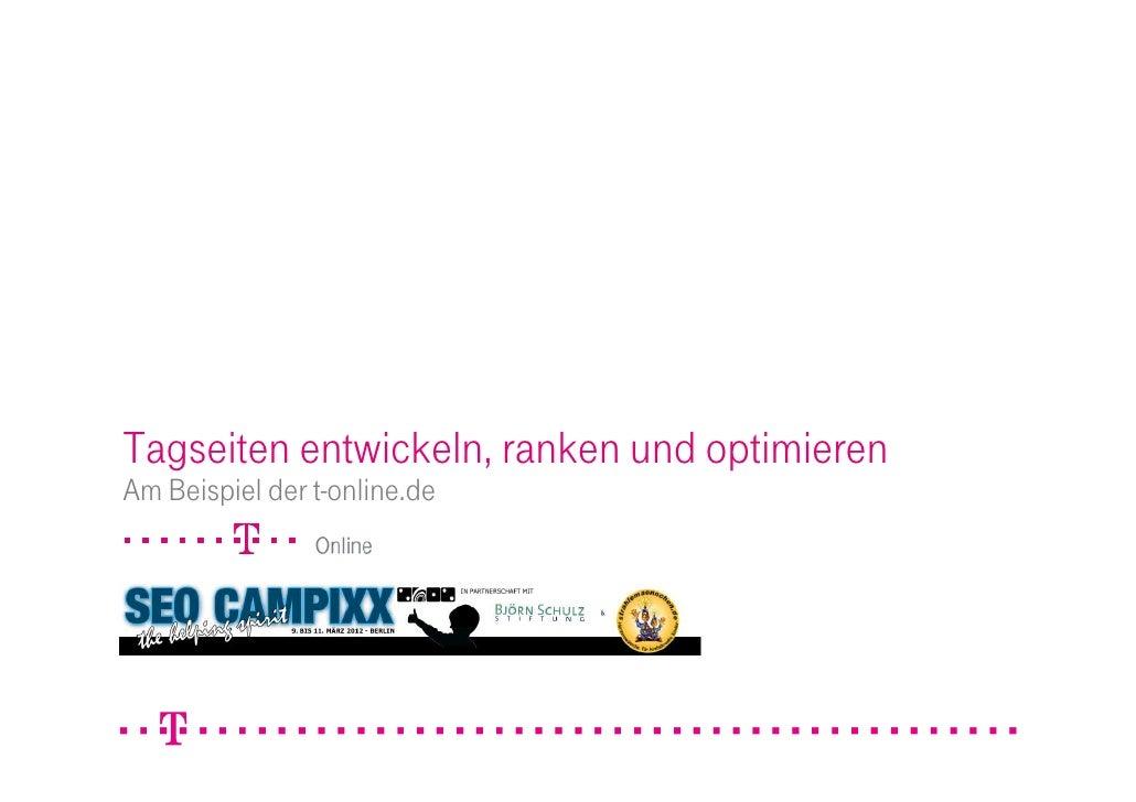 Tagseiten entwickeln, ranken und optimierenAm Beispiel der t-online.de                                              1