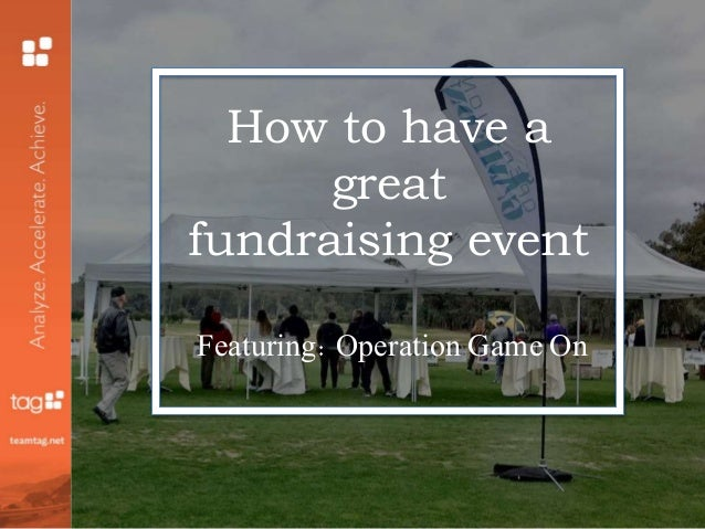 How to have a great fundraising event Featuring: Operation Game On