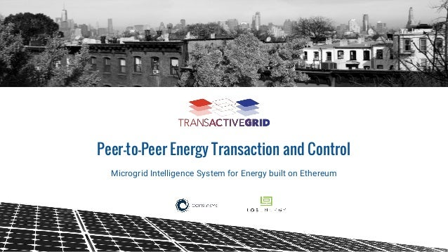 1 Microgrid Intelligence System for Energy built on Ethereum Peer-to-Peer Energy Transaction and Control