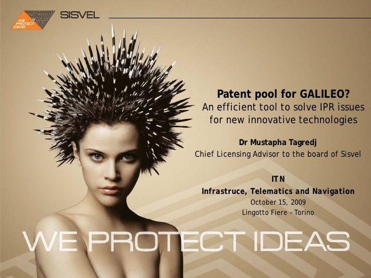Patent pool for GALILEO?                                                        An efficient tool to solve IPR issues     ...
