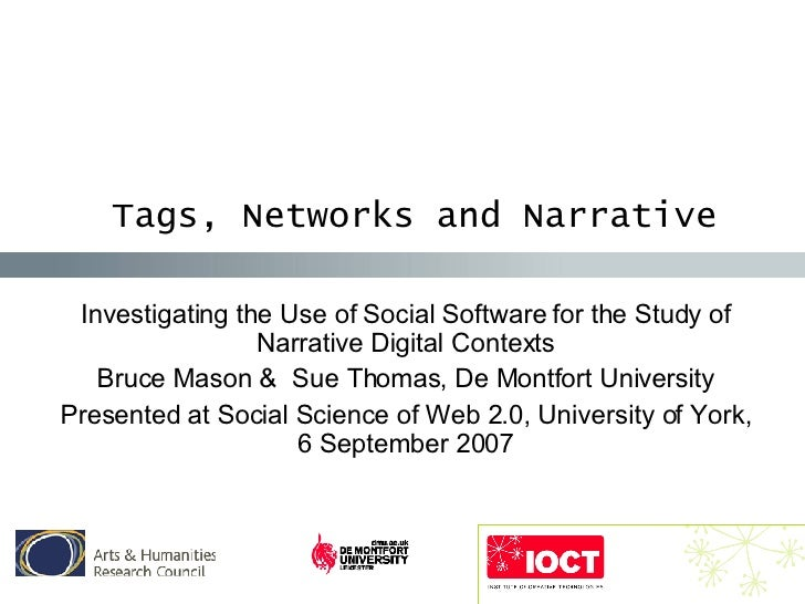 Tags, Networks and Narrative Investigating the Use of Social Software for the Study of Narrative Digital Contexts Bruce Ma...