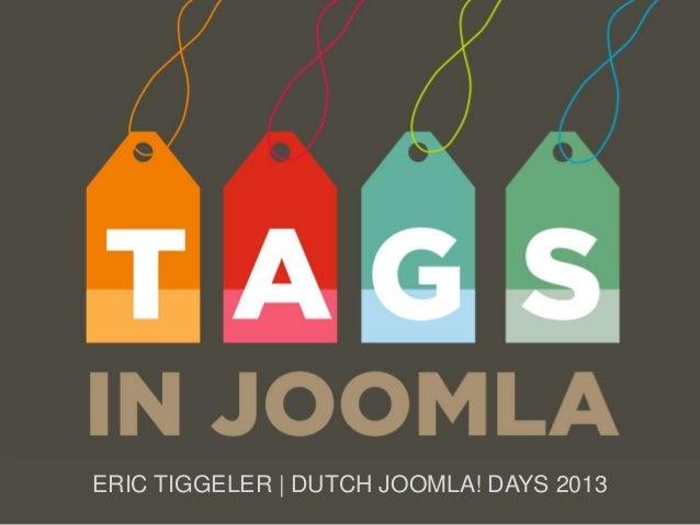 ERIC TIGGELER | DUTCH JOOMLA! DAYS 2013