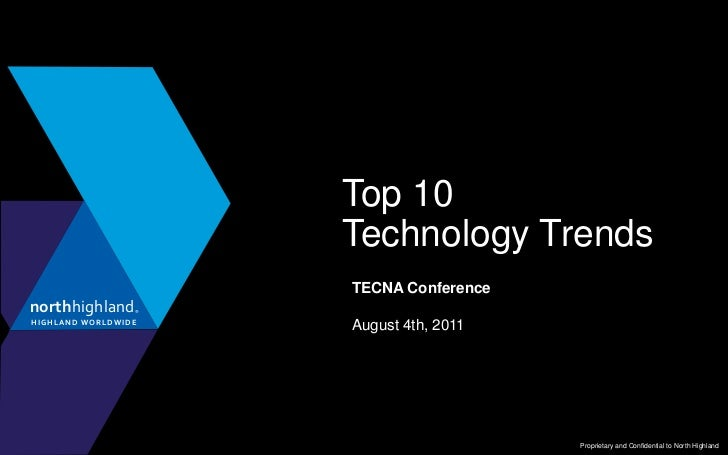 Top 10Technology Trends<br />TECNA Conference<br />August 4th, 2011<br />
