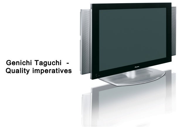 Genichi Taguchi -Quality imperatives