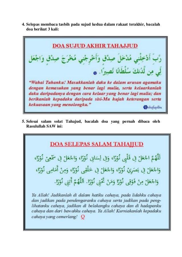 4. Selepas membaca tasbih pada sujud kedua dalam rakaat terakhir, bacalah doa berikut 3 kali:  5. Selesai salam solat Taha...