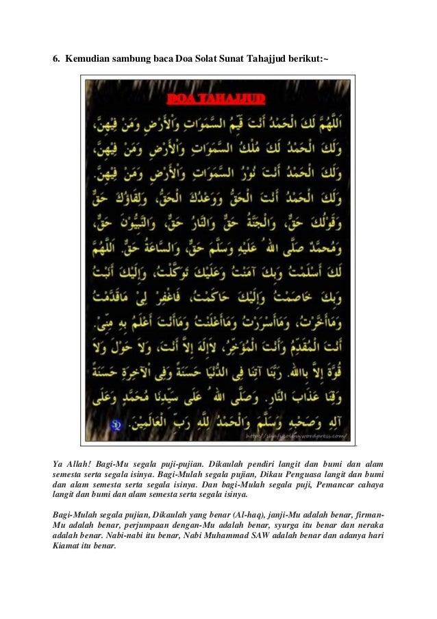 6. Kemudian sambung baca Doa Solat Sunat Tahajjud berikut:~  .  Ya Allah! Bagi-Mu segala puji-pujian. Dikaulah pendiri lan...