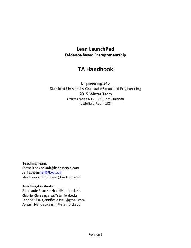 Revision 3 Lean LaunchPad Evidence-based Entrepreneurship TA Handbook Engineering 245 Stanford University Graduate School ...