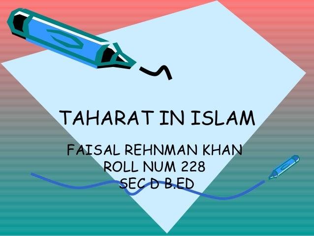TAHARAT IN ISLAM FAISAL REHNMAN KHAN ROLL NUM 228 SEC D B.ED