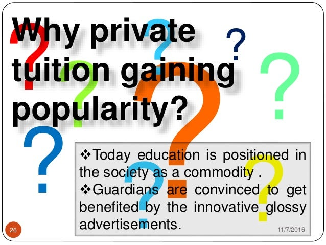 private tuition should be banned The private education system should be abolished  in the melting pot that are  universities a separation occurs between two classes of people from the.