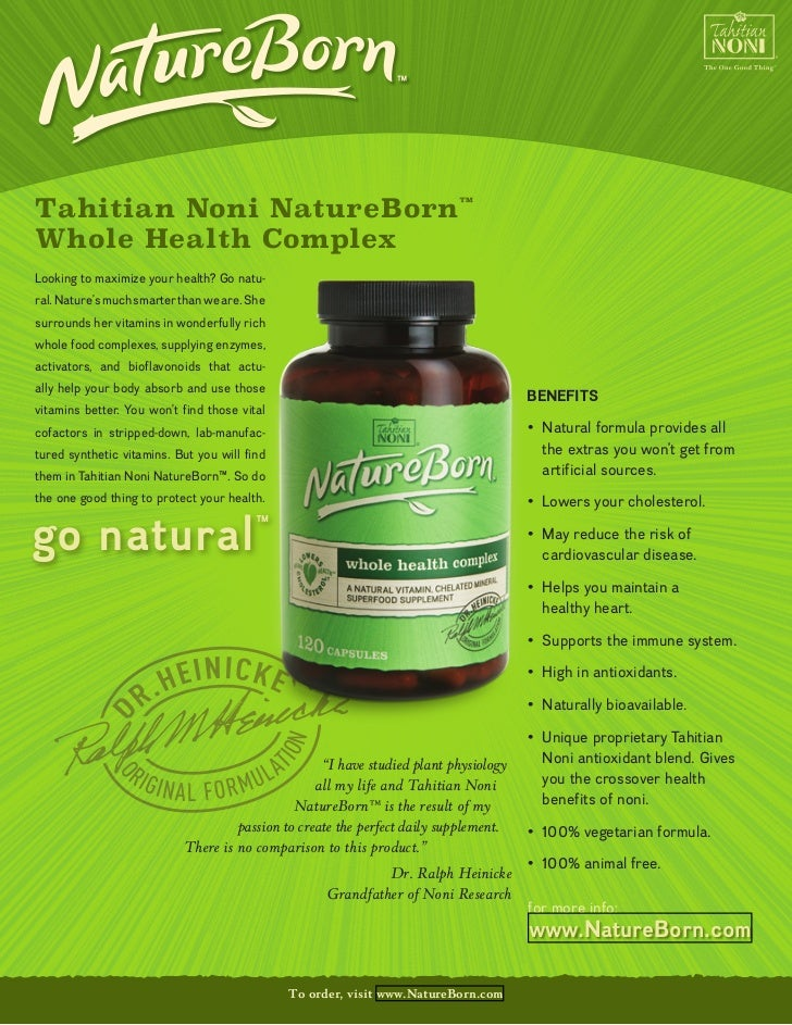Tahitian Noni NatureBorn™        Whole Health Complex        Looking to maximize your health? Go natu-        ral. Nature'...