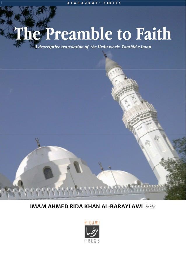 A L A H A Z R A T ~ S ER I E SThe Preamble to Faith   A descriptive translation of the Urdu work: Tamhid e Iman  IMAM AHME...