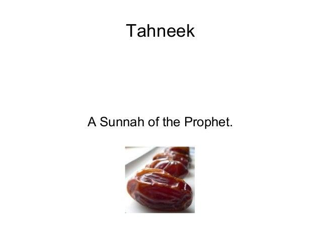 Tahneek  A Sunnah of the Prophet.