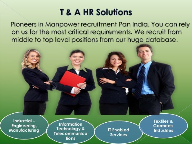 Pioneers in Manpower recruitment Pan India. You can rely  on us for the most critical requirements. We recruit from  middl...