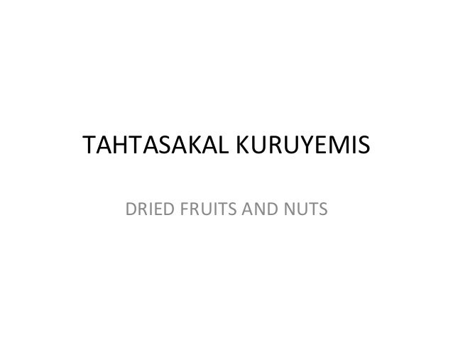 TAHTASAKAL KURUYEMISDRIED FRUITS AND NUTS
