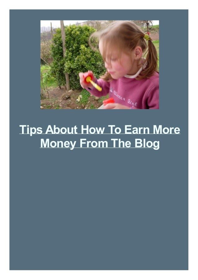 Tips About How To Earn More Money From The Blog