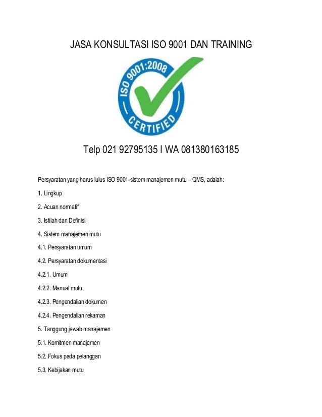 JASA KONSULTASI ISO 9001 DAN TRAINING Telp 021 92795135 I WA 081380163185 Persyaratan yang harus lulus ISO 9001-sistem man...