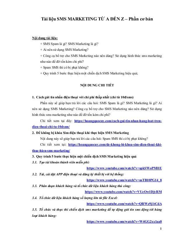 1 Tài liệu SMS MARKETING TỪ A ĐẾN Z – Phần cơ bản Nội dung tài liệu: + SMS Spam là gì? SMS Marketing là gì? + Ai nên sử dụ...