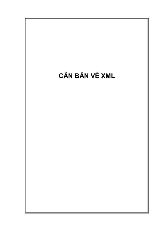 CĂN BẢN VỀ XML