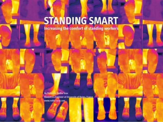 By Professor Redha Taiar Biometrics Engineer at University of Reims, France STANDING SMART Increasing the comfort of stand...