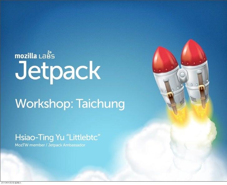"Workshop: Taichung  Hsiao-Ting Yu ""Littlebtc"" MozTW member / Jetpack Ambassador"