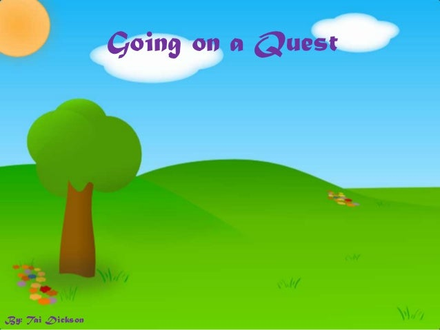 Going on a QuestBy: Tai Dickson