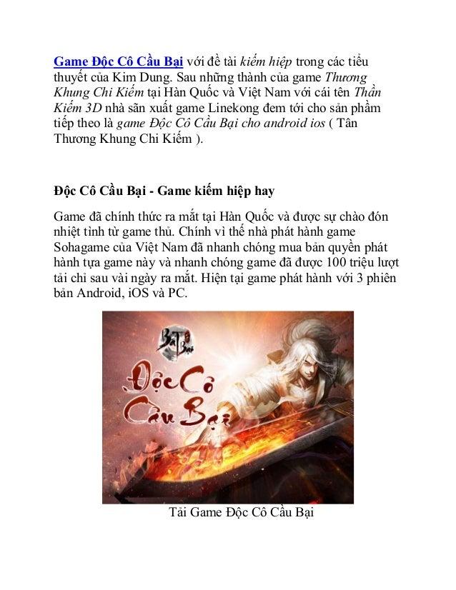 Game Độc Cô Cầu Bại với đề tài kiếm hiệp trong các tiểu thuyết của Kim Dung. Sau những thành của game Thương Khung Chi Kiế...