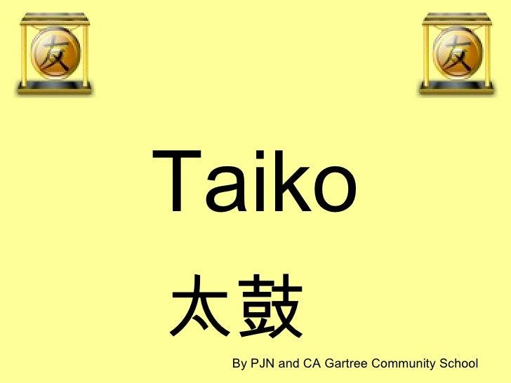 Taiko 太鼓  By PJN and CA Gartree Community School
