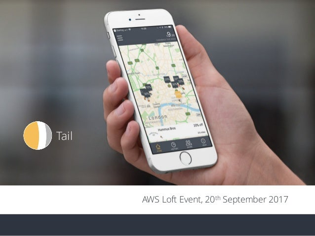 Introduction Tail AWS Loft Event, 20th September 2017