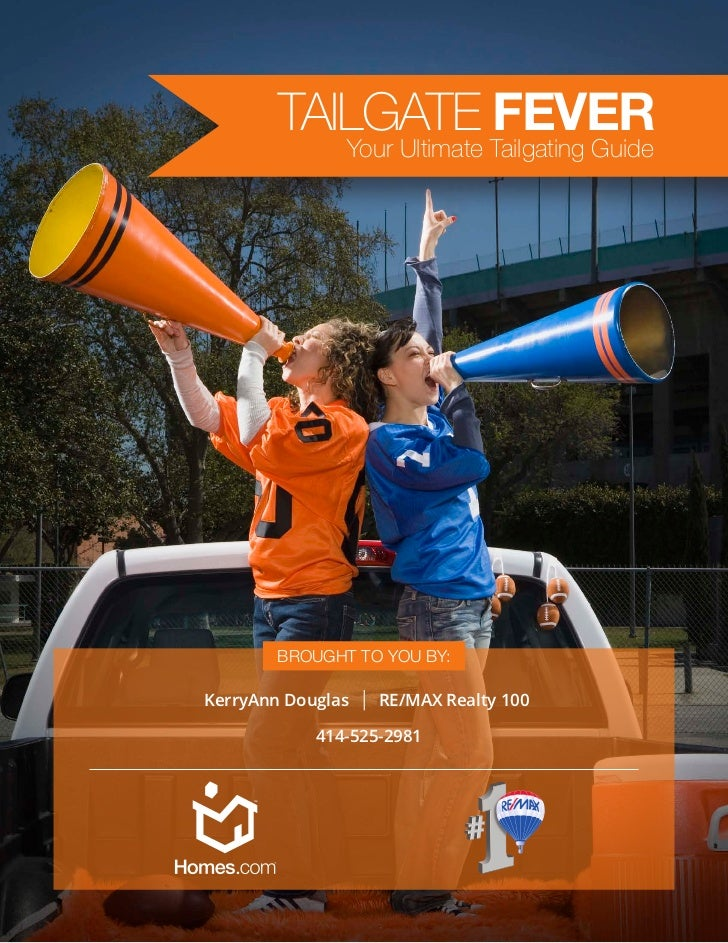 TAILGATE FEVER               Your Ultimate Tailgating Guide        Brought to you by:KerryAnn Douglas   | RE/MAX Realty 10...