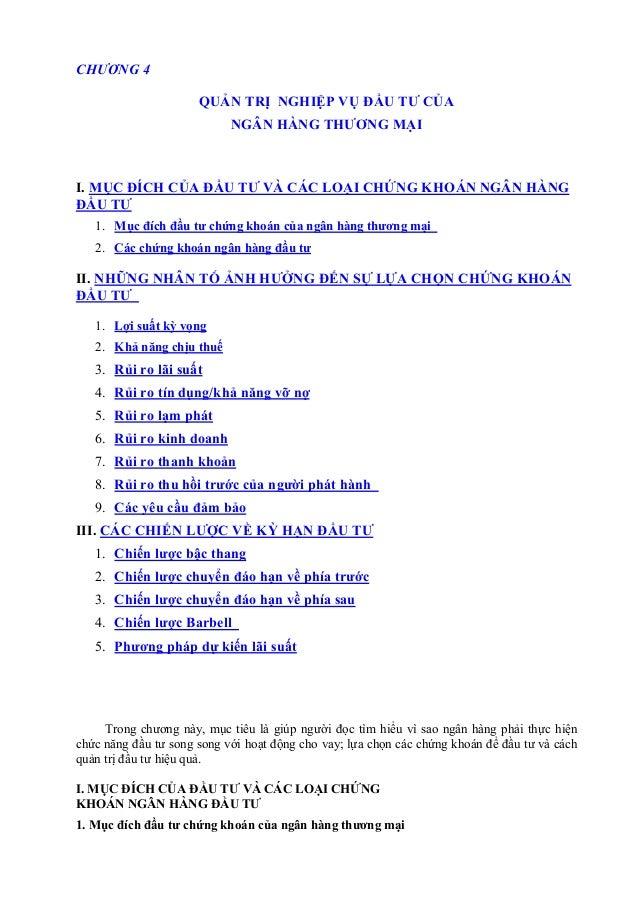 CHƯƠNG 4 QUẢN TRỊ NGHIỆP VỤ ĐẦU TƯ CỦA NGÂN HÀNG THƯƠNG MẠI I. MỤC ĐÍCH CỦA ĐẦU TƯ VÀ CÁC LOẠI CHỨNG KHOÁN NGÂN HÀNG ĐẦU T...